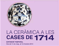 "EXHIBITION: ""LA CERÀMICA A LES CASES DE 1714"""